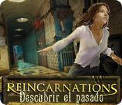 Reincarnations: Descubrir el pasado