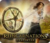 Reincarnations: Despertar