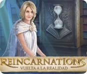 Reincarnations: Vuelta a la realidad