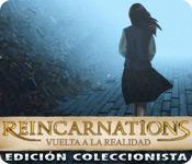 Reincarnations: Vuelta a la realidad Edición Coleccionista