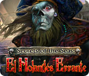 Secrets of the Seas: El Holandés Errante