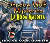 Shadow Wolf Mysteries: La Boda Maldita Edición Coleccionista