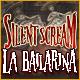 Silent Scream: La Bailarina