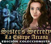 Sister's Secrecy: La Estirpe Arcana Edición Coleccionista