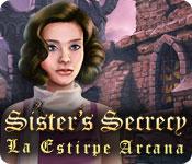 Sister's Secrecy: La Estirpe Arcana