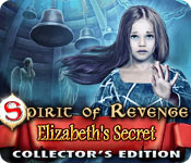 Spirit of Revenge: Elizabeth's Secret Collector's Edition
