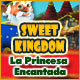 Sweet Kingdom: La Princesa Encantada