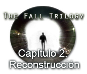 The Fall Trilogy Capítulo 3: Revelación