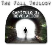 The Fall Trilogy Capítulo 3: Revelación