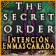 The Secret Order: Intención Enmascarada