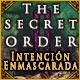 The Secret Order: Intención Enmascarada