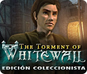 The Torment of Whitewall Edición Coleccionista