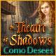 Theatre of Shadows: Como Desees