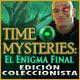 Time Mysteries: El Enigma Final Edición Coleccionista