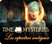 Time Mysteries: Los espectros antiguos