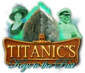 Titanic's Keys to the Past