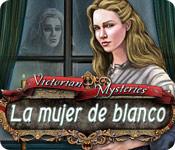 Victorian Mysteries: La mujer de blanco