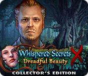 Whispered Secrets: Dreadful Beauty Collector's Edition En Espanol