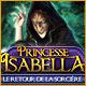 Princesse Isabella: Le Retour de la Sorcière