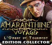 Amaranthine Voyage: L'Ombre de Tourment Edition Collector