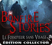 Bonfire Stories: Le Fossoyeur sans Visage Édition Collector