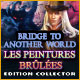 Bridge to Another World: Les Peintures Brûlées Edition Collector