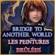 Bridge to Another World: Les Peintures Brûlées