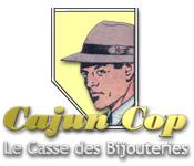 Cajun Cop: Le Casse des Bijouteries