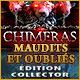 Chimeras: Maudits et Oubliés Édition Collector