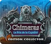 Chimeras: Le Prix de la Cupidité Édition Collector