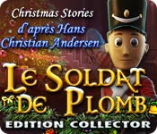 Christmas Stories 3: Le Soldat de Plomb d'après H. C. Andersen Edition Collector