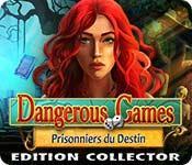 Dangerous Games: Prisonniers du Destin Edition Collector