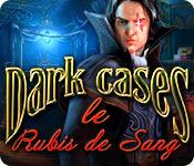 Dark Cases: Le Rubis de Sang