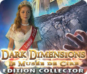 Dark Dimensions: Le Musée de Cire Edition Collector