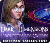 Dark Dimensions: Pirouettes des Ombres Édition Collector