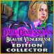 Dark Dimensions: Beauté Vengeresse Édition Collector
