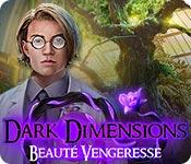 Dark Dimensions: Beauté Vengeresse