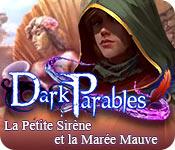 Dark Parables: La Petite Sirène et la Marée Mauve