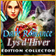 Dark Romance: Lys d'Hiver Édition Collector