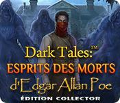 Dark Tales: Esprits des Morts d'Edgar Allan Poe Édition Collector