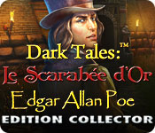 Dark Tales:  Le Scarabée d'Or Edgar Allan Poe Edition Collector