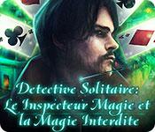 Detective Solitaire: Le Inspecteur Magie et la Magie Interdite