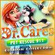 Dr. Cares Pet Rescue 911 Édition Collector