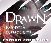 Drawn: Par-delà l'Obscurité Edition Collector