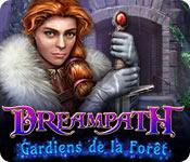 Dreampath: Gardiens de la Forêt
