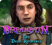 Dreampath: Les Deux Royaumes