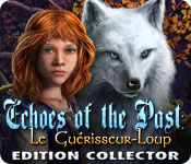 Echoes of the Past: Le Guérisseur-Loup Edition Collector