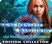 Enchanted Kingdom: Le Venin d'une Étrangère Édition Collector