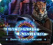 Enchanted Kingdom: Dans la Forêt d'Arcadie