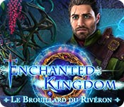 Enchanted Kingdom: Le Brouillard du Rivéron